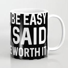 "MAE WEST "" I NEVER SAID IT WOULD BE EASY I ONLY SAID IT WOULD BE WORTH IT"" Coffee Mug"