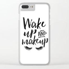 WAKE UP And MAKEUP, Salon Decor,Bedroom Decor,Girls Room Decor,Fashion Art,Modern Art,Printable Wall Clear iPhone Case