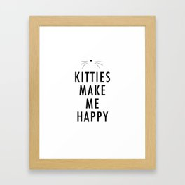 Kitties Make Me Happy Framed Art Print