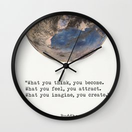 """""""What you think, you become. What you feel, you attract. What you imagine, you create.""""  Buddha Wall Clock"""