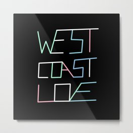 West Coast Love Metal Print
