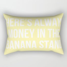 There's Always Money in the Banana Stand - Arrested Dev Inspired Rectangular Pillow