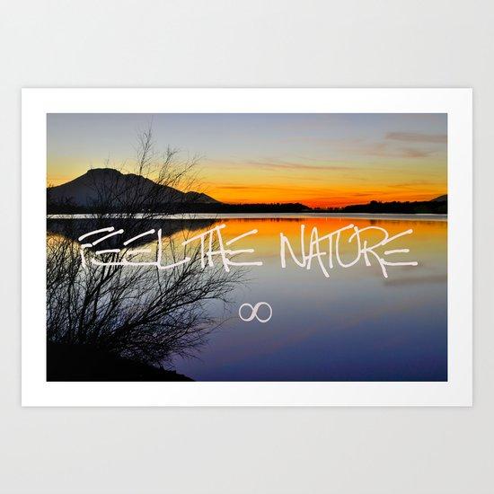 Feel the nature infinity ∞ Art Print