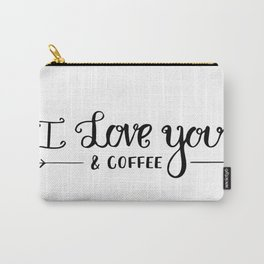 I Love You... & coffee Carry-All Pouch
