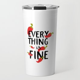Funny Everything is Fine Hot Pepper Travel Mug