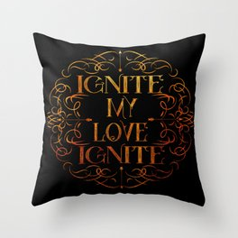 Shatter Me - Ignite My Love Ignite Throw Pillow
