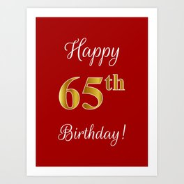 "Elegant ""Happy 65th Birthday!"" With Faux/Imitation Gold-Inspired Color Pattern Number (on Red) Art Print"