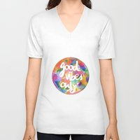 good vibes only V-neck T-shirts featuring Good Vibes Only by Mariam Tronchoni