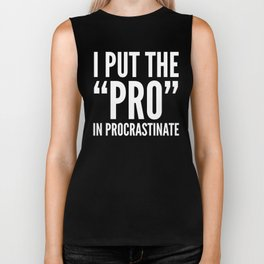 I PUT THE PRO IN PROCRASTINATE (Black & White) Biker Tank