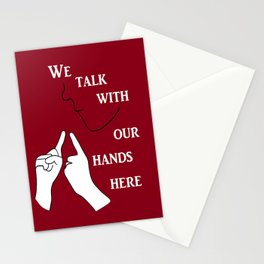 We Talk with our Hands Here Stationery Cards