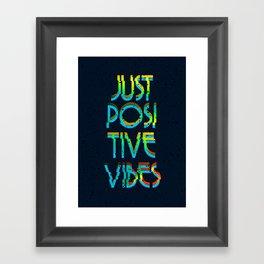 Just Positive Vibes Framed Art Print
