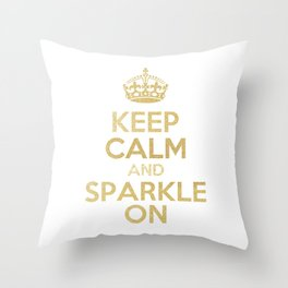 Keep Calm & Sparkle On Throw Pillow