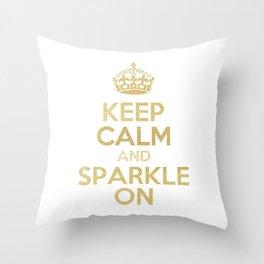 Keep Calm & Sparkle On Throw Pillow