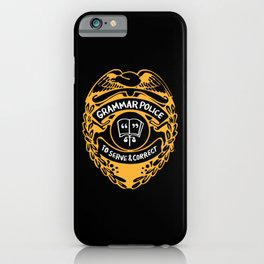 Grammar Police To Serve And Correct iPhone Case