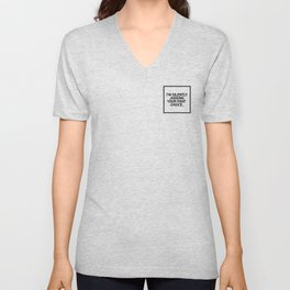 I'm silently judging your font choice. Unisex V-Neck