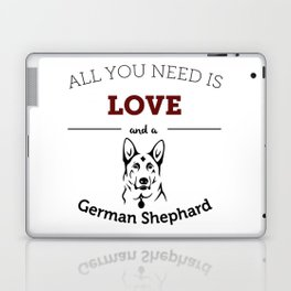 All You Need Is Love and a German Shephard Laptop & iPad Skin