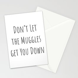 Don't Let the Muggles Get You Down (White) Stationery Cards