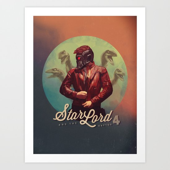 Star Lord and the Raptor 4 Art Print