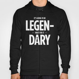 Legendary Hoody