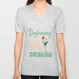 daydreaming daydreaming on the day drinking alcohol day Unisex V-Neck