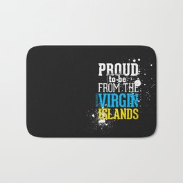 I'm [ Proud to be from the Virgin Islands ]. Bath Mat