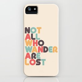 Retro Not All Who Wander Are Lost Typography iPhone Case