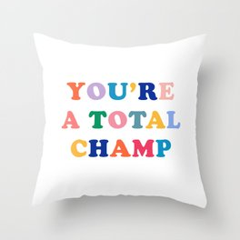 You're A Total Champ, Colorful Retro Quote Throw Pillow