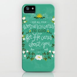 1 Peter 5:7 - Give All Your Worries And Cares To Him iPhone Case