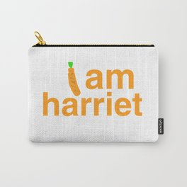I am harriet grace and frankie Carry-All Pouch