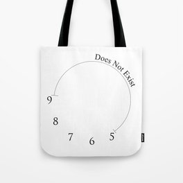 Wall Clock - 9 to 5 Does Not Exist Tote Bag