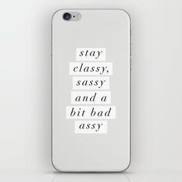 Stay Classy, Sassy a Bit Bad Assy black and white typography poster home decor bedroom wall decor iPhone Skin