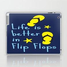 Life is better in Flip Flops Laptop & iPad Skin