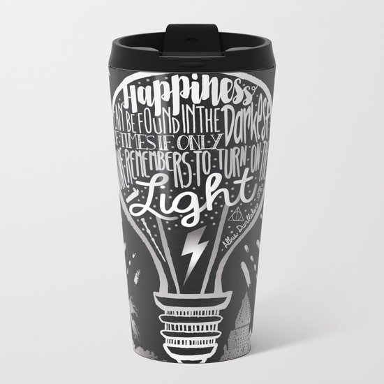 Happiness Can Be Found in the Darkest of Times Metal Travel Mug