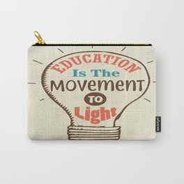 Education Is The Movement To Light Inspirational Quote Typography Design Carry-All Pouch