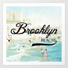 It's Brooklyn Beach! III Art Print