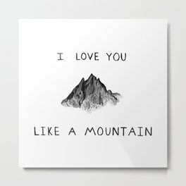 Like a Mountain Metal Print