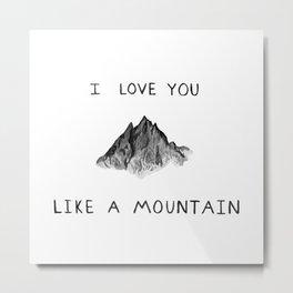 Like a Mountain Metal Print