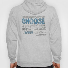 You don't Get to Choose Hoody