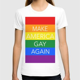 Make America GAY Again T-shirt