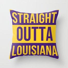 Straight Outta Louisiana Gifts Throw Pillow
