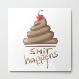 Shit Happens Funy Poop Emoji Metal Print