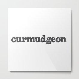 curmudgeon  Metal Print