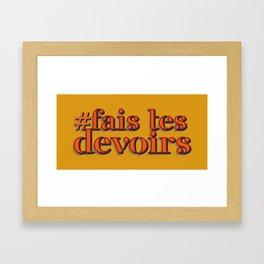 Do your homeworks - Fais tes devoirs Framed Art Print