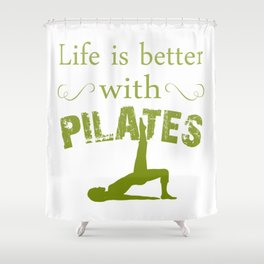 Better with PILATES Shower Curtain