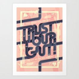 Trust your gut! Art Print