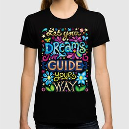 Let your dreams guide your way T-shirt