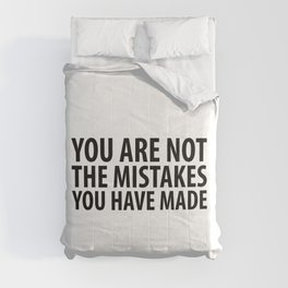 You Are Not The Mistakes You Have Made Comforters