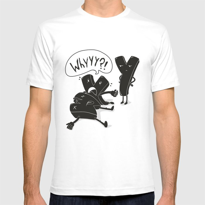 whyyy?! T-shirt