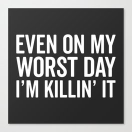 Worst Day Killin' It Gym Quote Canvas Print