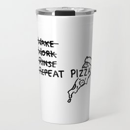 Just Eat Pizza - Pepperoni lovers guide to lifeWake, Work, Rinse, Repeat Pizza Travel Mug